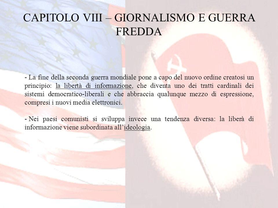 CAPITOLO VIII – GIORNALISMO E GUERRA FREDDA