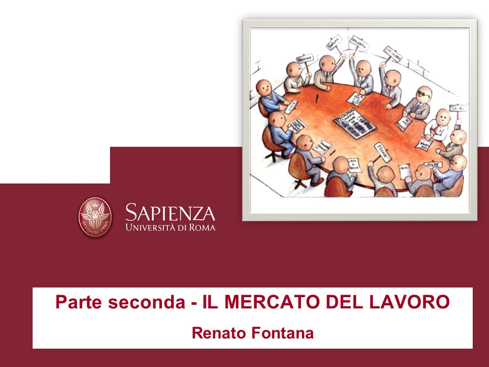 Parte seconda - IL MERCATO DEL LAVORO Renato Fontana