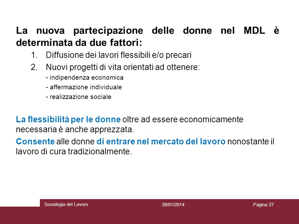 La nuova partecipazione delle donne nel MDL è determinata da due fattori: