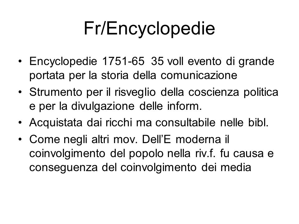 Fr/Encyclopedie Encyclopedie 1751-65 35 voll evento di grande portata per la storia della comunicazione.