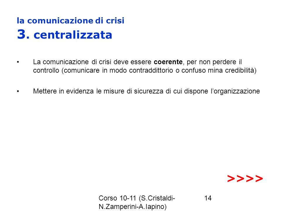 la comunicazione di crisi 3. centralizzata