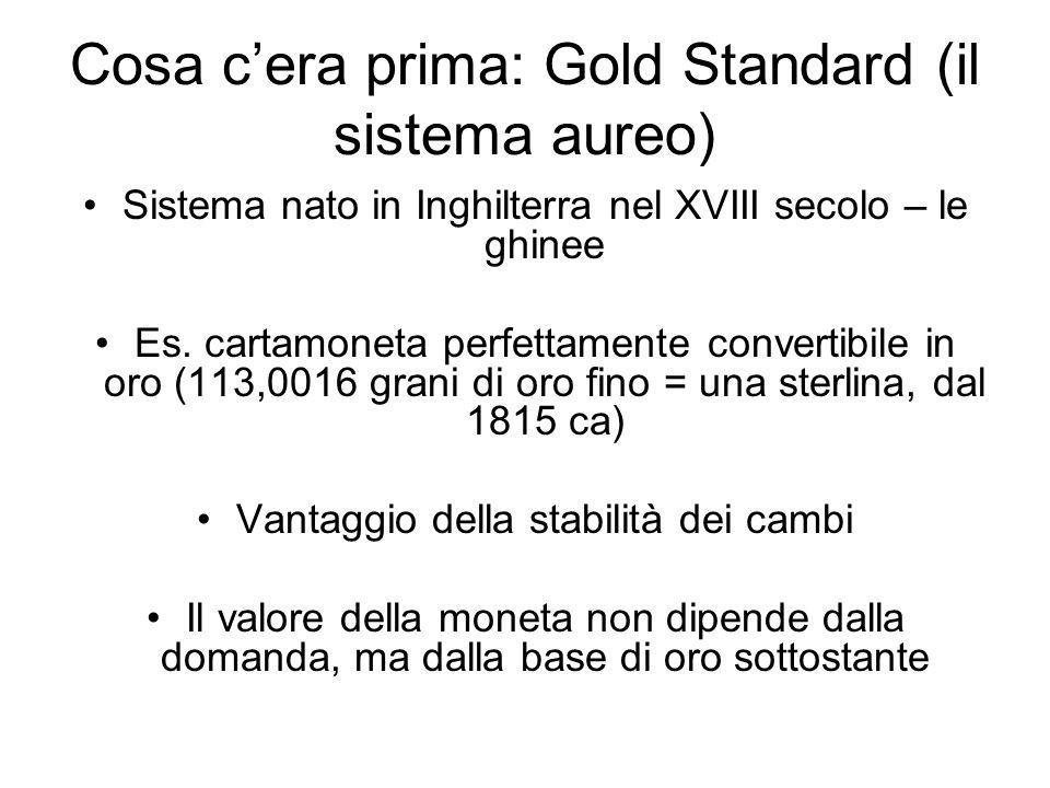 Cosa c'era prima: Gold Standard (il sistema aureo)