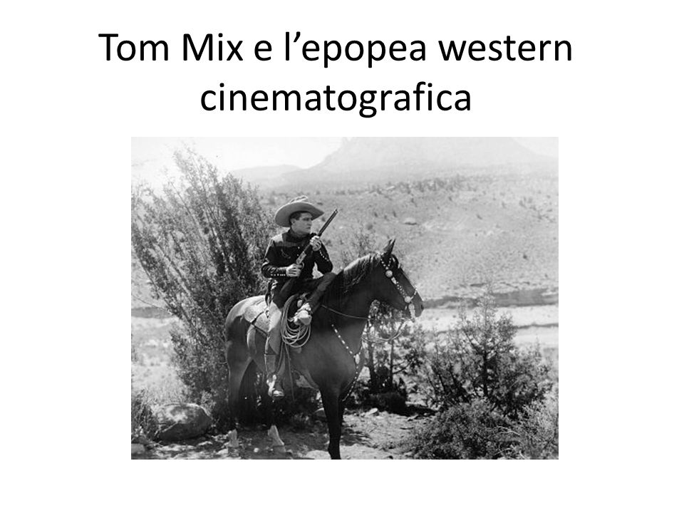 Tom Mix e l'epopea western cinematografica