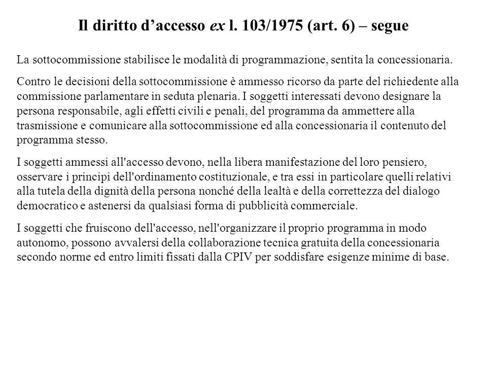 Il diritto d'accesso ex l. 103/1975 (art. 6) – segue