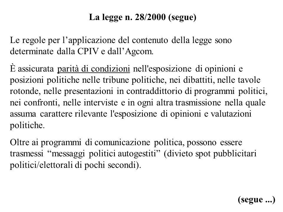 La legge n. 28/2000 (segue) Le regole per l'applicazione del contenuto della legge sono determinate dalla CPIV e dall'Agcom.