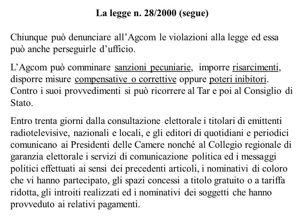 La legge n. 28/2000 (segue) Chiunque può denunciare all'Agcom le violazioni alla legge ed essa può anche perseguirle d'ufficio.
