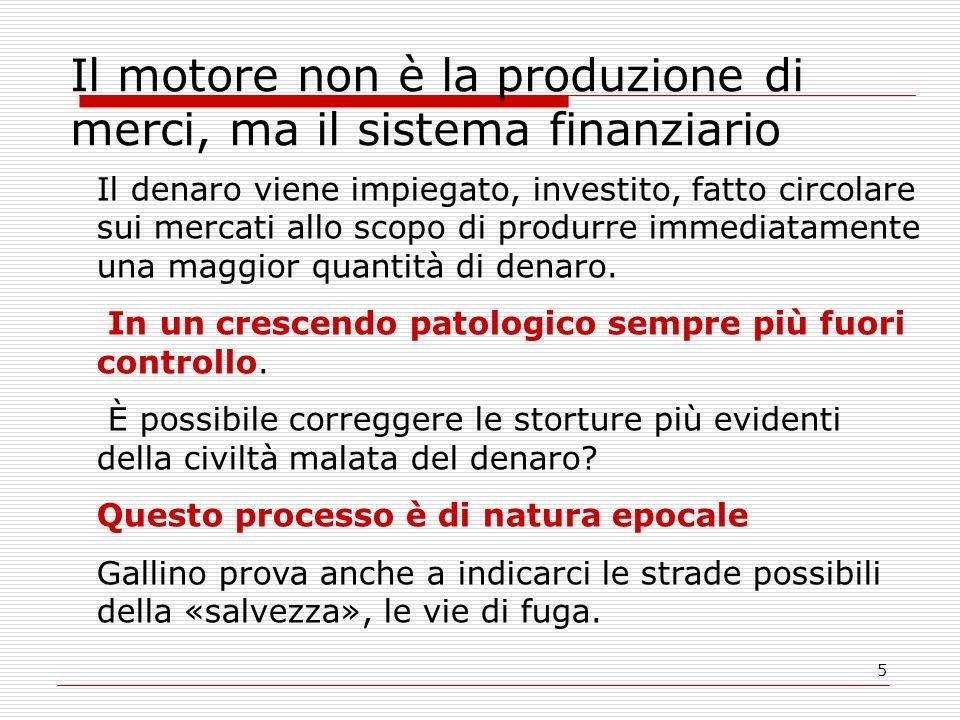 Il motore non è la produzione di merci, ma il sistema finanziario
