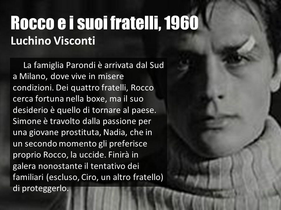Rocco e i suoi fratelli, 1960 Luchino Visconti
