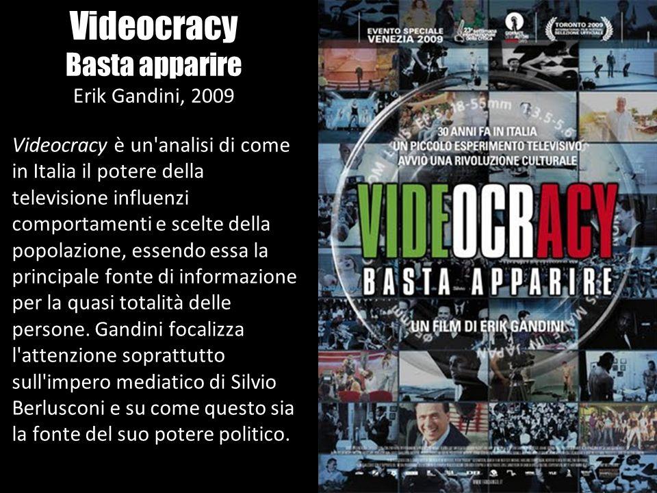 Videocracy Basta apparire Erik Gandini, 2009