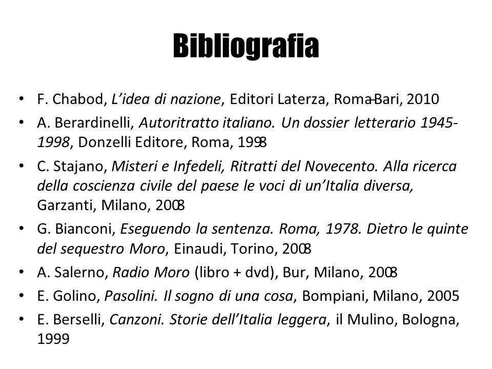 Bibliografia F. Chabod, L'idea di nazione, Editori Laterza, Roma-Bari, 2010.