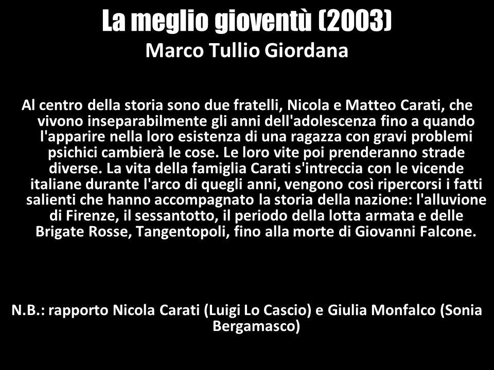 La meglio gioventù (2003) Marco Tullio Giordana