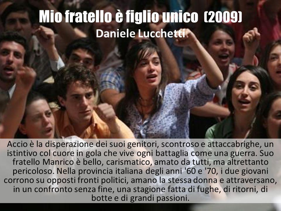 Mio fratello è figlio unico (2009) Daniele Lucchetti