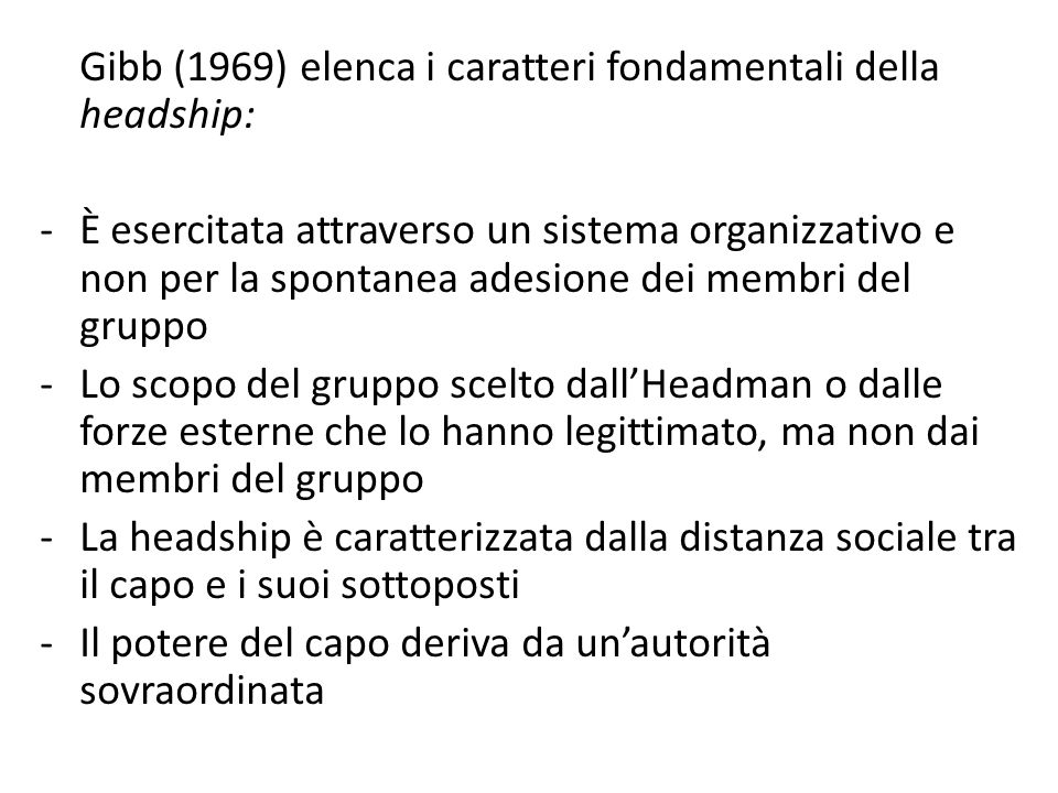 Gibb (1969) elenca i caratteri fondamentali della headship: