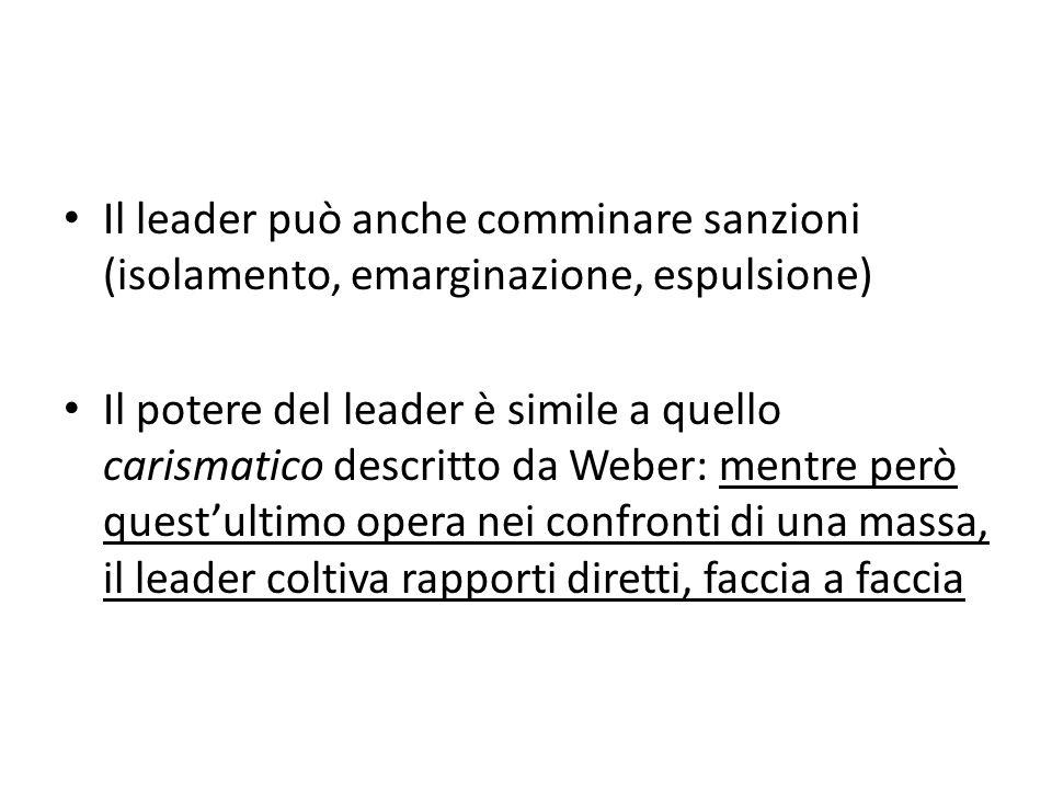 Il leader può anche comminare sanzioni (isolamento, emarginazione, espulsione)