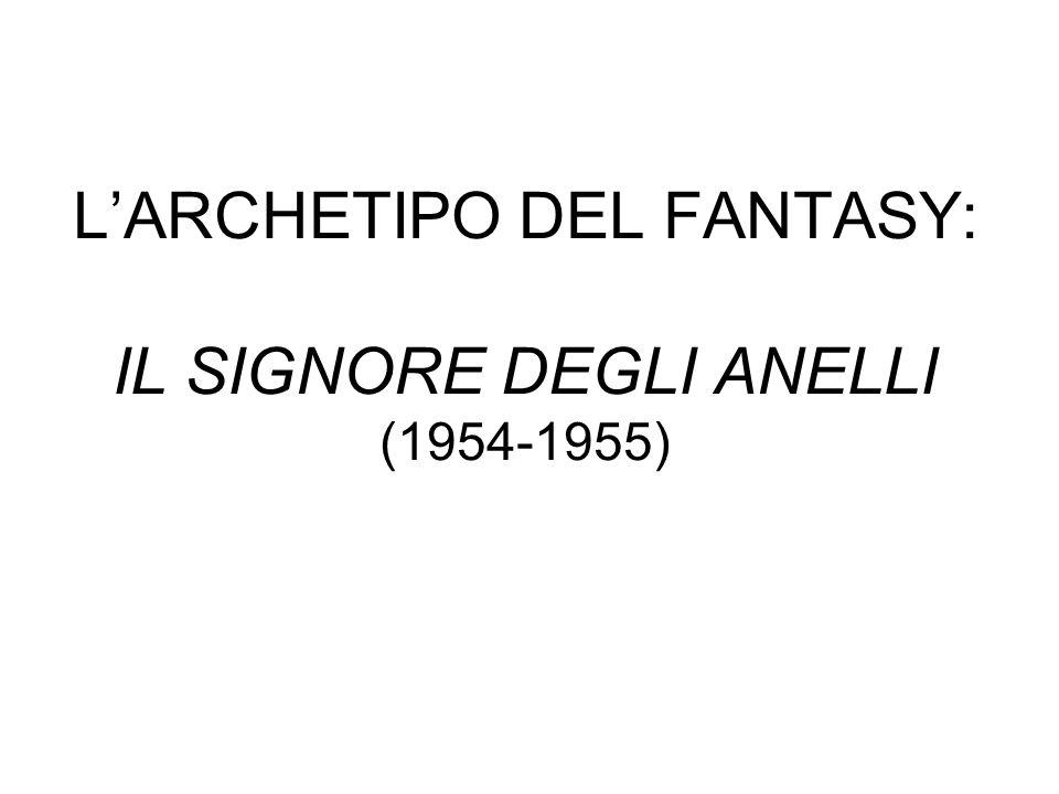 L'ARCHETIPO DEL FANTASY: IL SIGNORE DEGLI ANELLI (1954-1955)