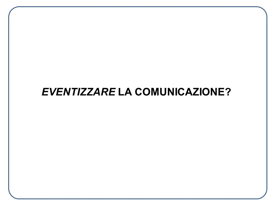 EVENTIZZARE LA COMUNICAZIONE