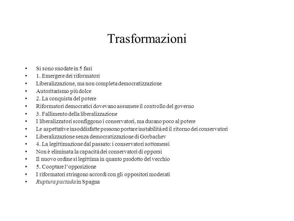 Trasformazioni Si sono snodate in 5 fasi 1. Emergere dei riformatori