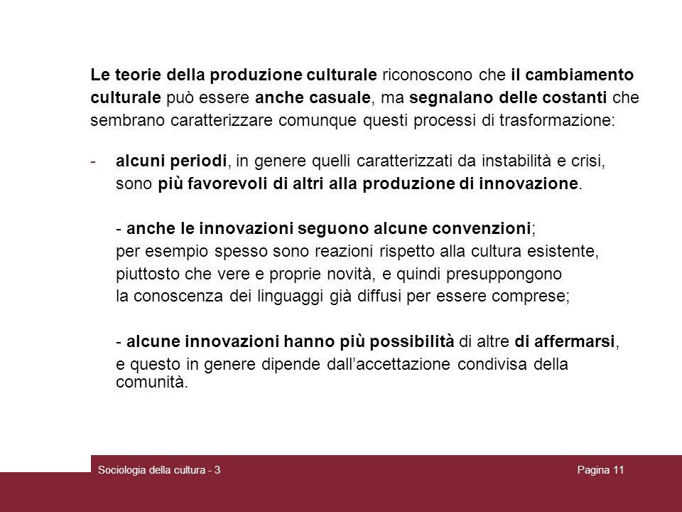Le teorie della produzione culturale riconoscono che il cambiamento