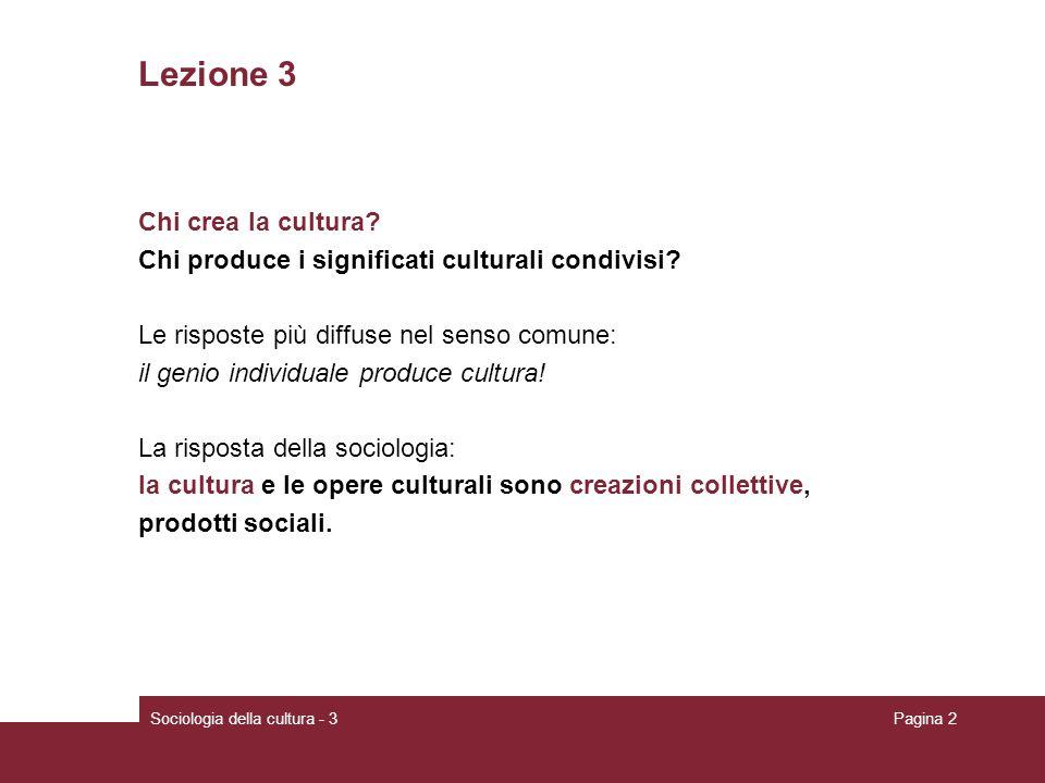 Lezione 3 Chi crea la cultura