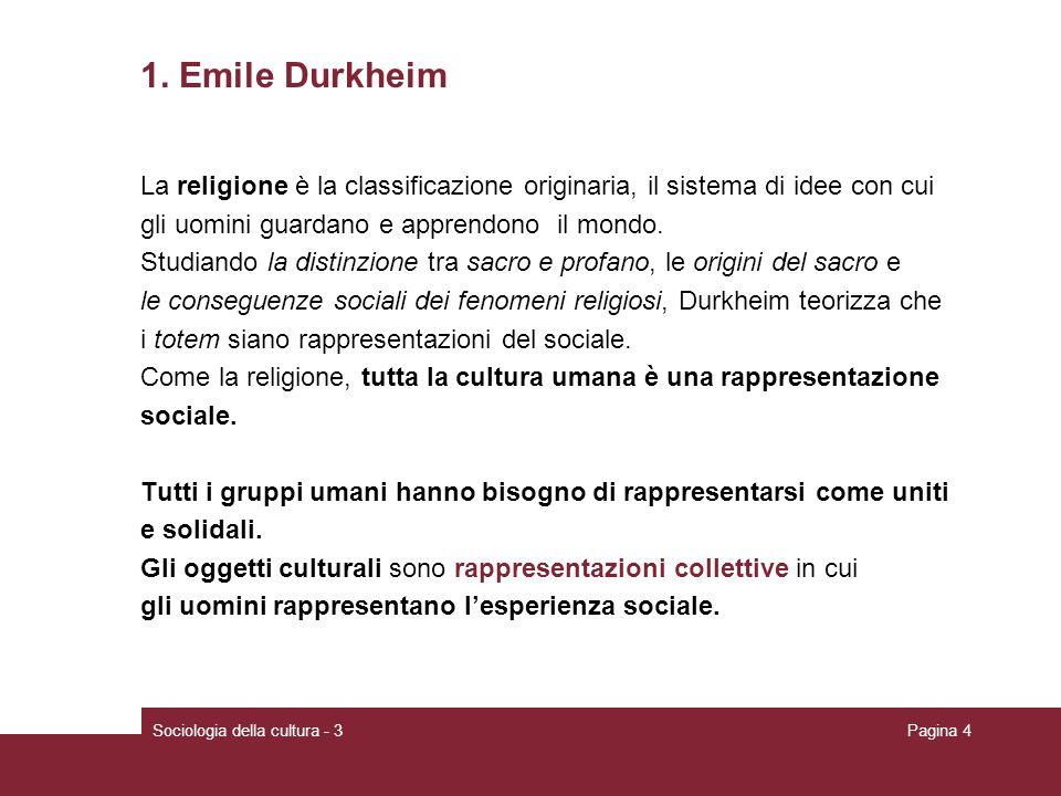 1. Emile Durkheim La religione è la classificazione originaria, il sistema di idee con cui. gli uomini guardano e apprendono il mondo.