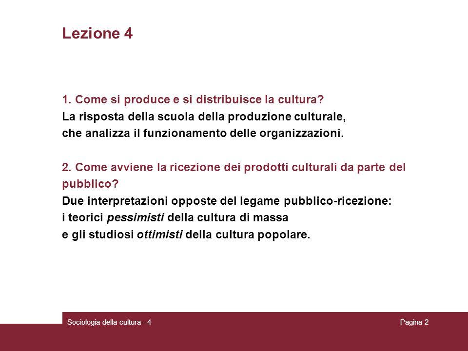 Lezione 4 1. Come si produce e si distribuisce la cultura