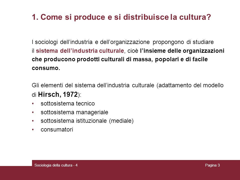 1. Come si produce e si distribuisce la cultura
