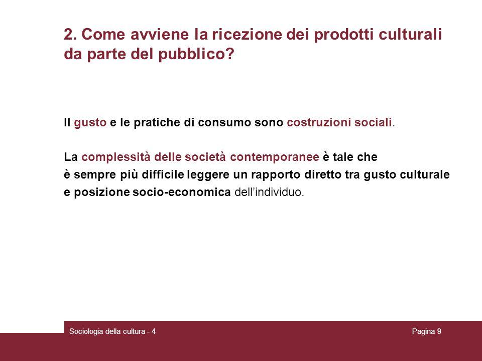 2. Come avviene la ricezione dei prodotti culturali da parte del pubblico