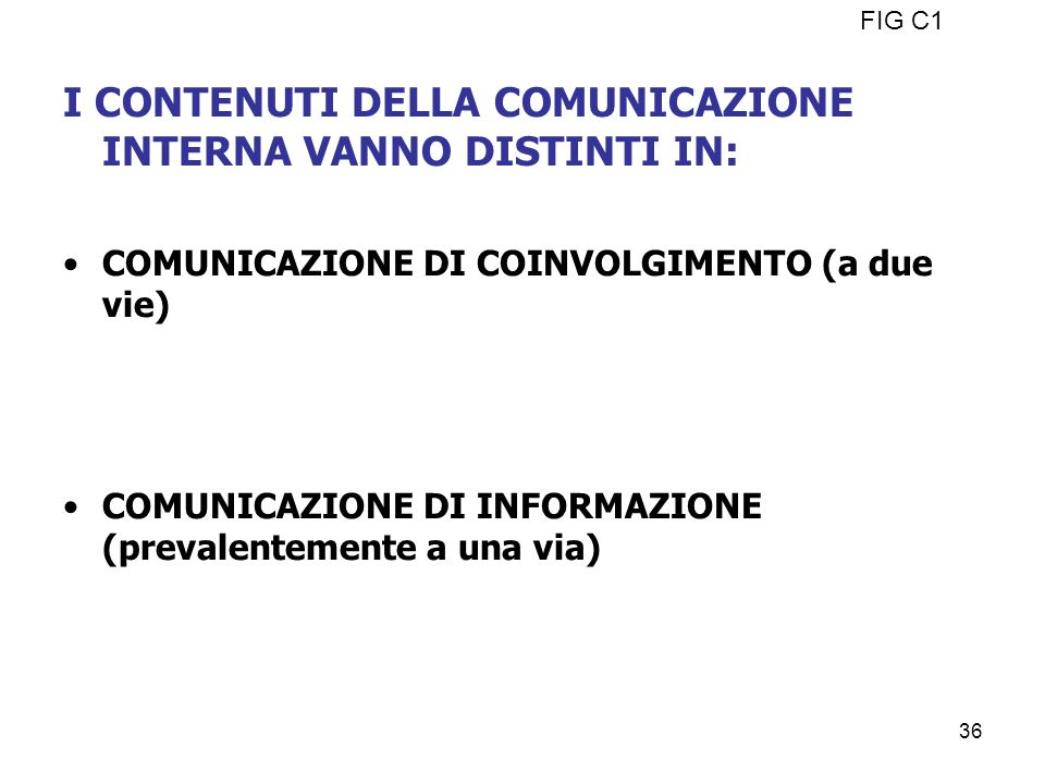 I CONTENUTI DELLA COMUNICAZIONE INTERNA VANNO DISTINTI IN: