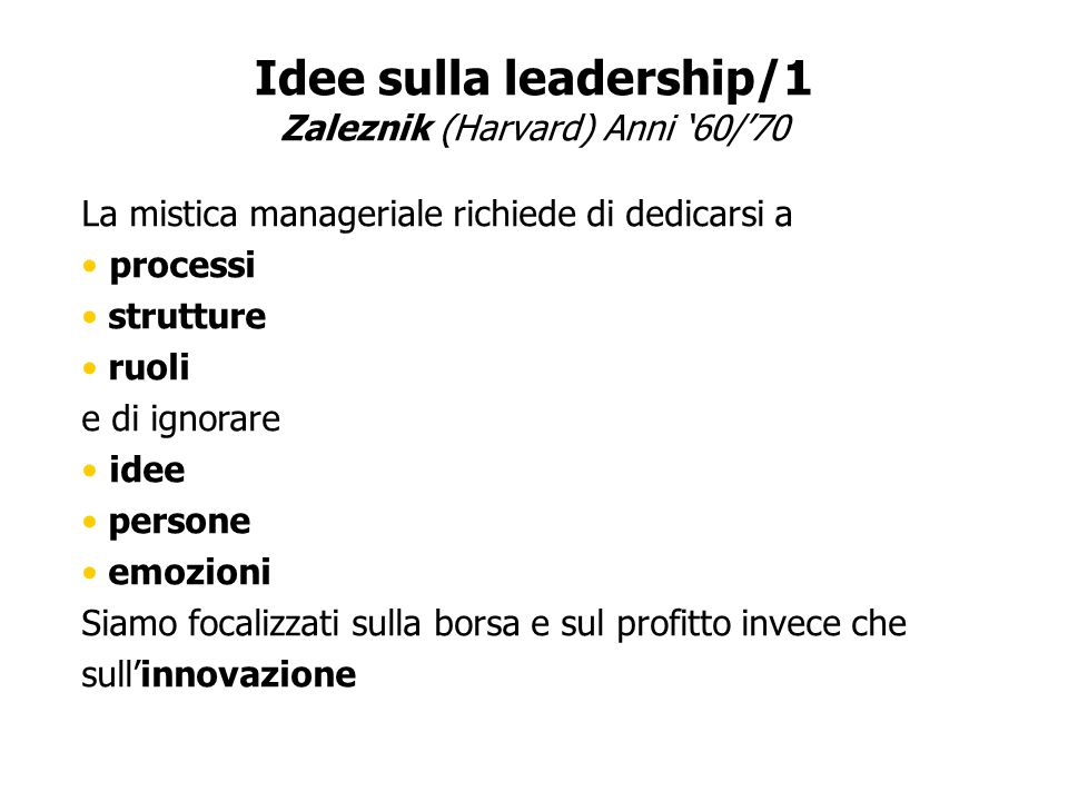 Idee sulla leadership/1 Zaleznik (Harvard) Anni '60/'70