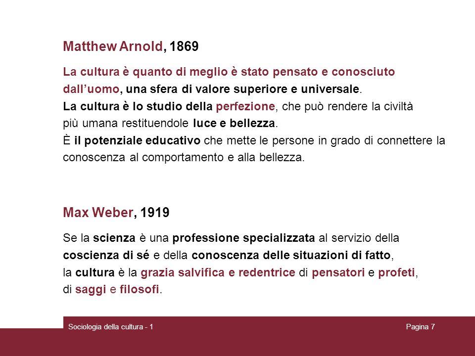 Matthew Arnold, 1869 Max Weber, 1919