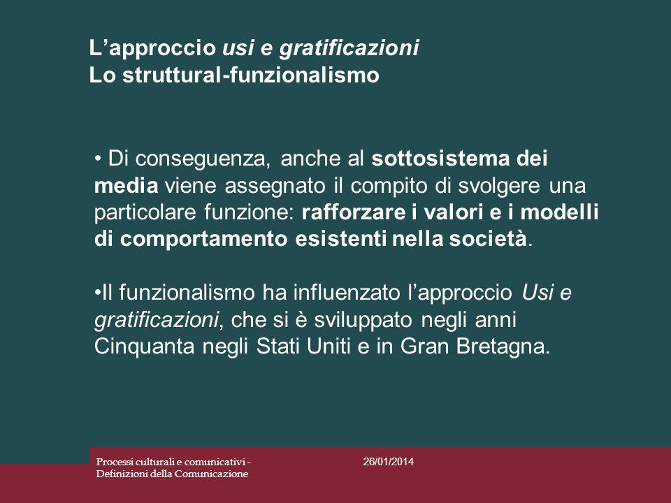 L'approccio usi e gratificazioni Lo struttural-funzionalismo