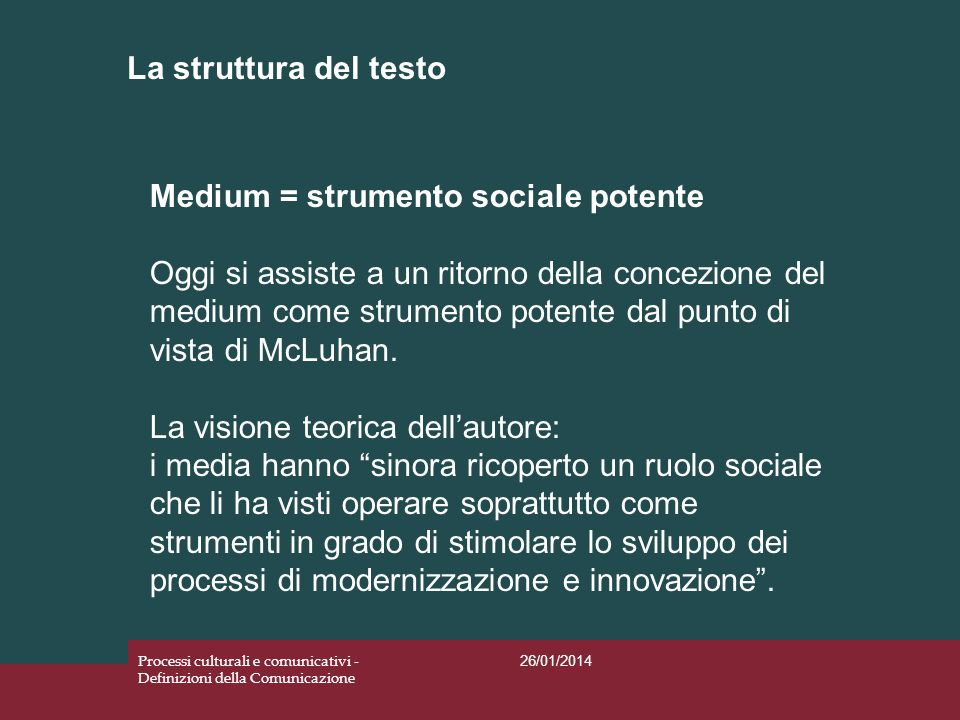 Medium = strumento sociale potente