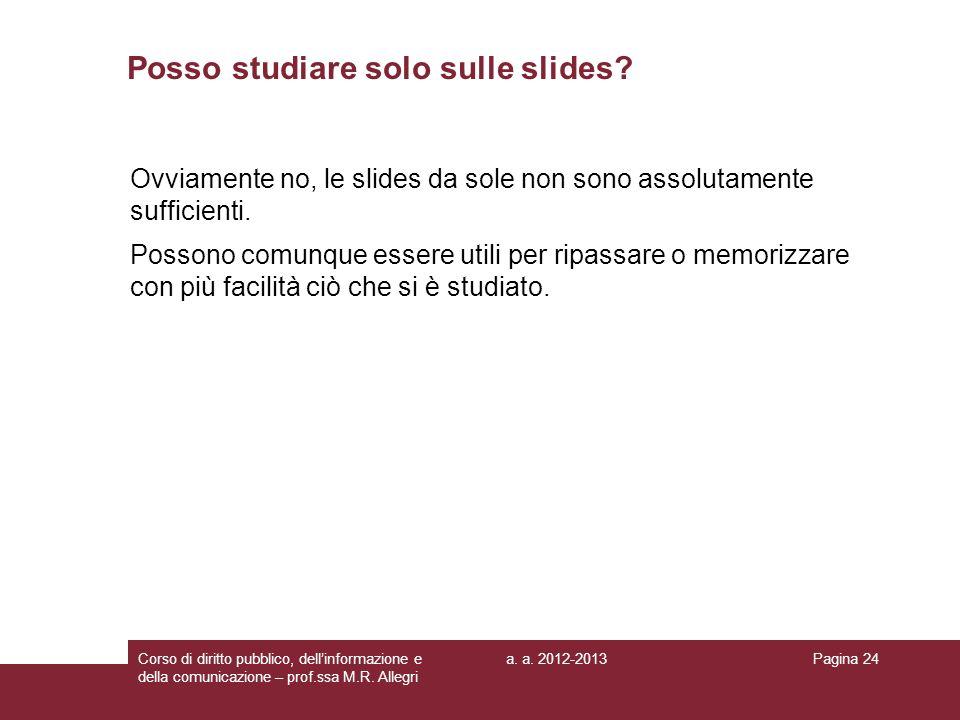 Posso studiare solo sulle slides