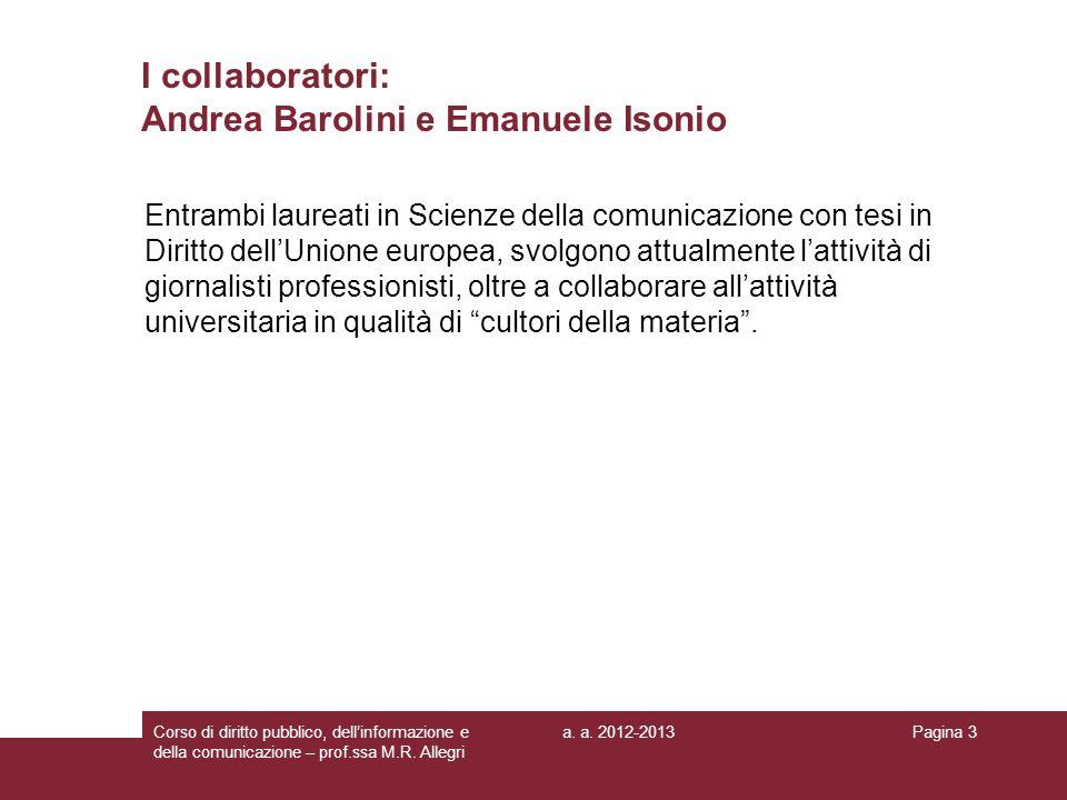 I collaboratori: Andrea Barolini e Emanuele Isonio