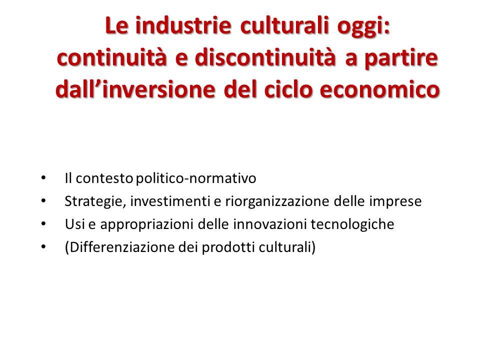 Le industrie culturali oggi: continuità e discontinuità a partire dall'inversione del ciclo economico