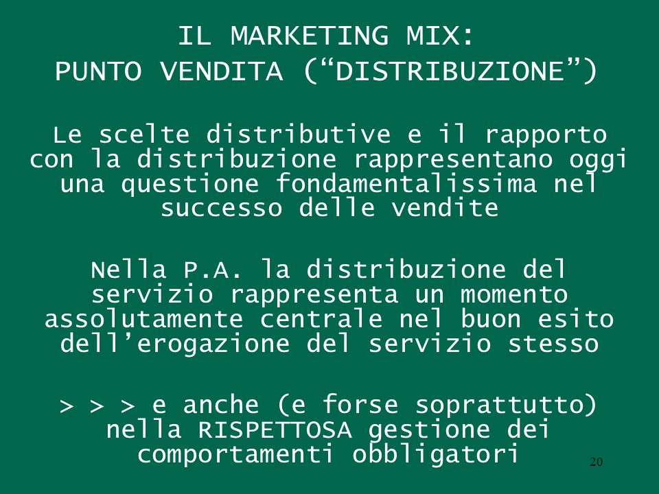 IL MARKETING MIX: PUNTO VENDITA ( DISTRIBUZIONE )