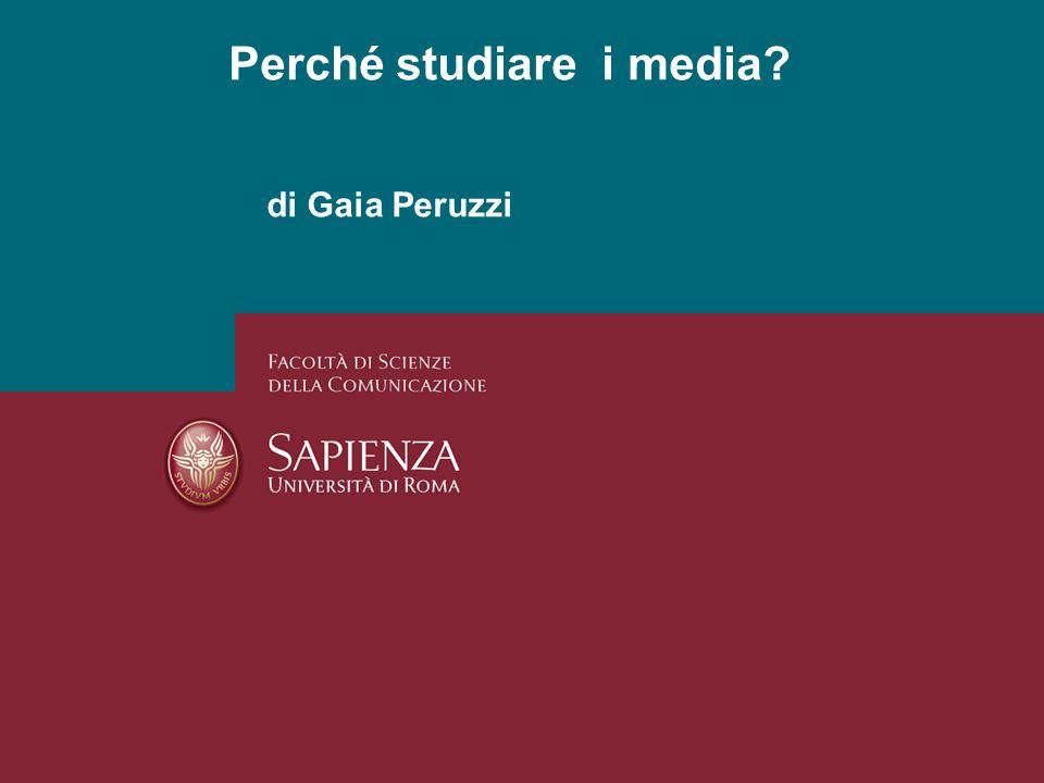 Perché studiare i media