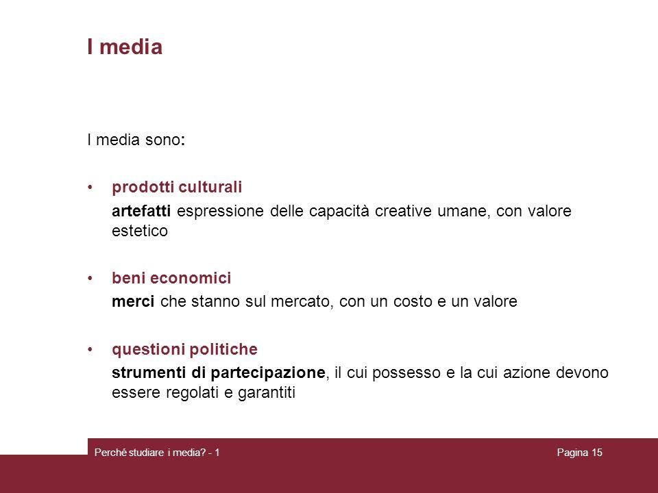 I media I media sono: prodotti culturali