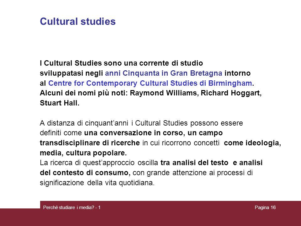 Cultural studies I Cultural Studies sono una corrente di studio