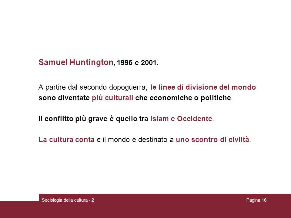 Samuel Huntington, 1995 e 2001. A partire dal secondo dopoguerra, le linee di divisione del mondo.