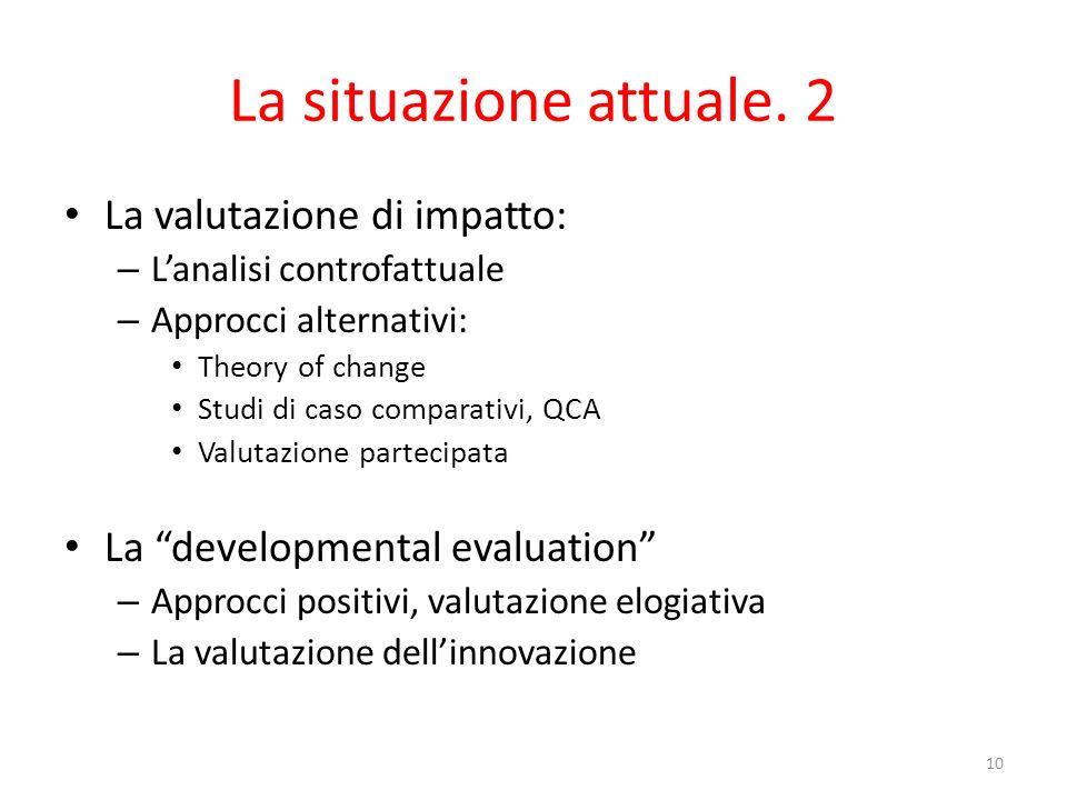 La situazione attuale. 2 La valutazione di impatto:
