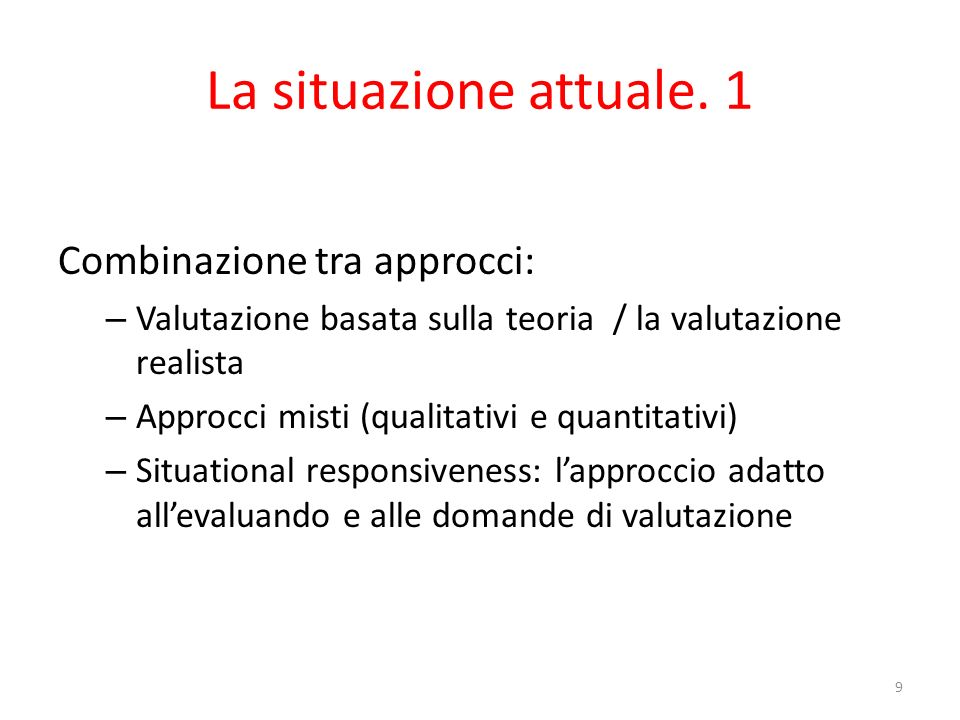 La situazione attuale. 1 Combinazione tra approcci: