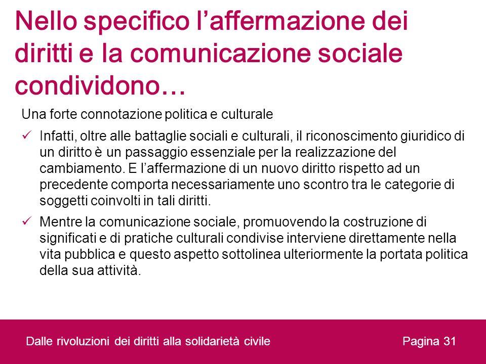Nello specifico l'affermazione dei diritti e la comunicazione sociale condividono…