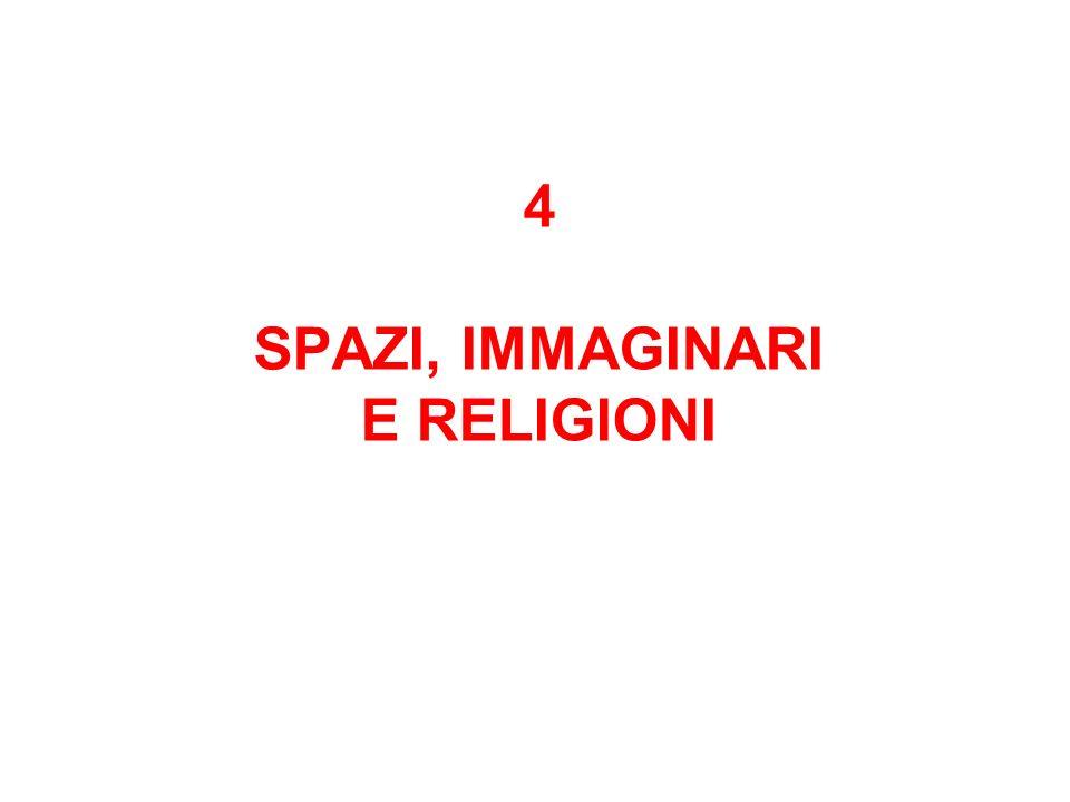4 SPAZI, IMMAGINARI E RELIGIONI
