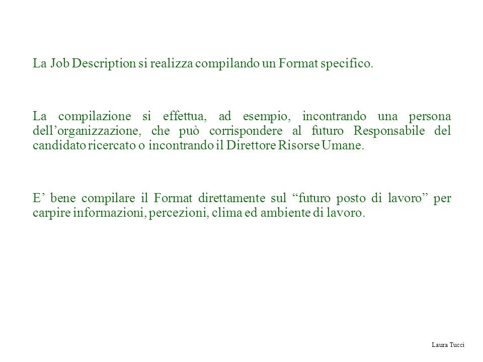 La Job Description si realizza compilando un Format specifico.