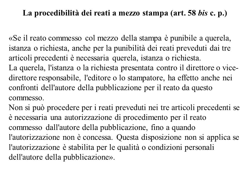 La procedibilità dei reati a mezzo stampa (art. 58 bis c. p.)