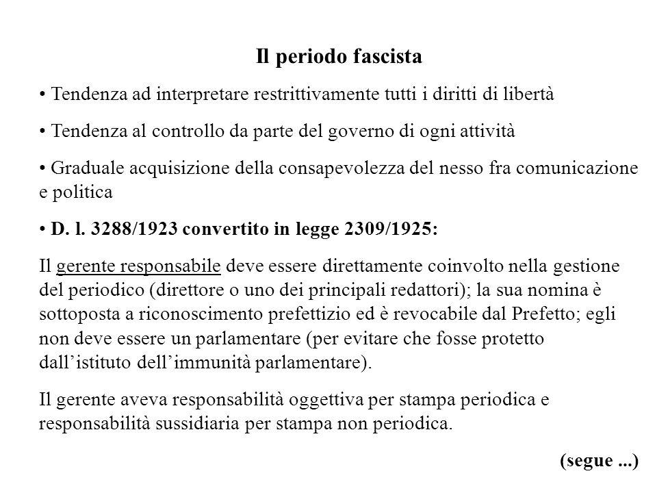 Il periodo fascista Tendenza ad interpretare restrittivamente tutti i diritti di libertà.