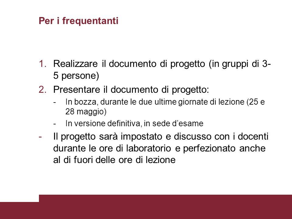 Realizzare il documento di progetto (in gruppi di 3-5 persone)