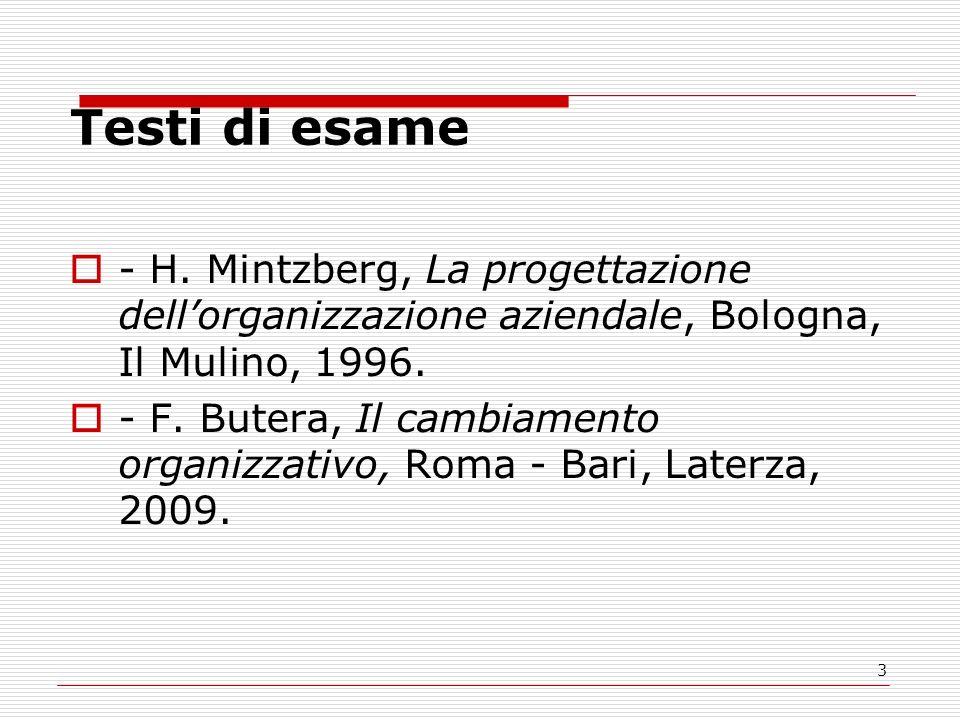 Testi di esame - H. Mintzberg, La progettazione dell'organizzazione aziendale, Bologna, Il Mulino, 1996.