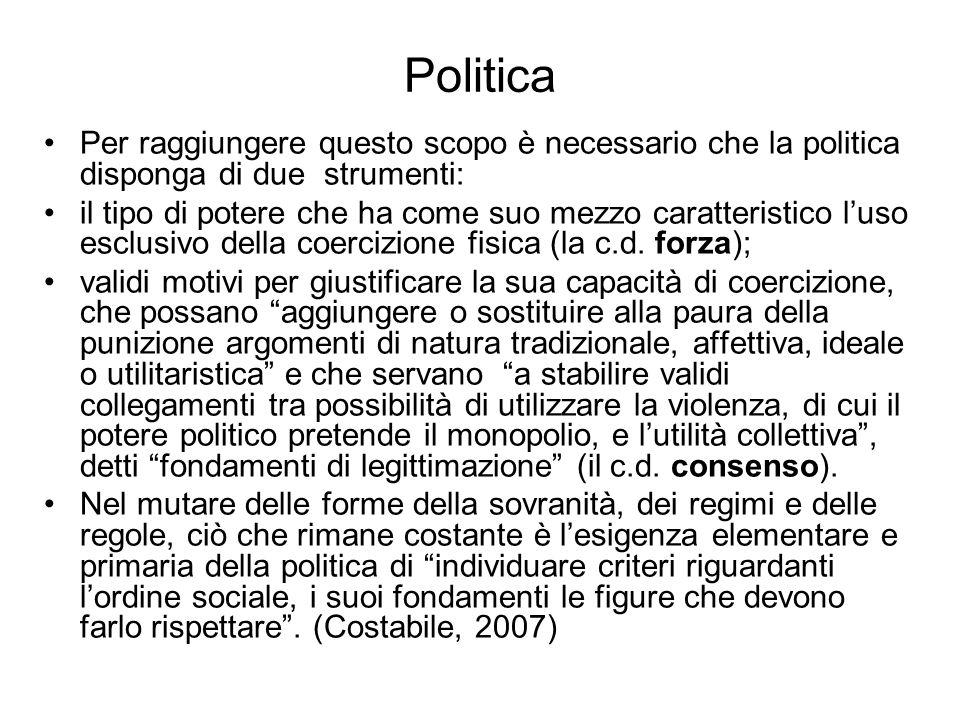 Politica Per raggiungere questo scopo è necessario che la politica disponga di due strumenti: